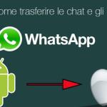Passare Whatsapp da iPhone ad Android e Viceversa