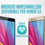 Aggiornamento Marshmallow Honor 5X ufficiale in Italia