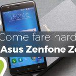 Come fare hard reset Asus Zenfone Zoom S